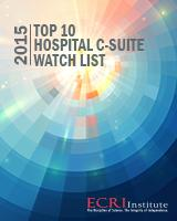 ECRI 2015 Top 10 Hospital C-Suite Watch List, 3-D printing, Telemedicine
