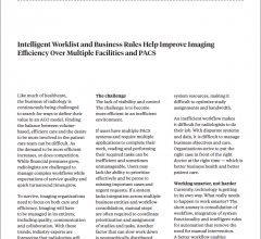 Intelligent Worklist and Business Rules Help Improve Imaging Efficiency Over Multiple Facilities and PACS